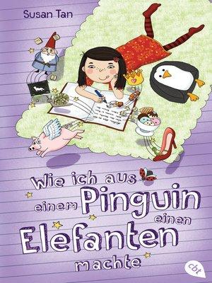 cover image of Wie ich aus einem Pinguin einen Elefanten machte