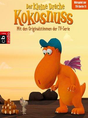 cover image of Der Kleine Drache Kokosnuss--Hörspiel zur TV-Serie 11