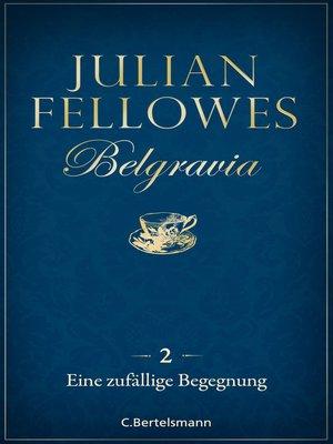cover image of Belgravia (2)--Eine zufällige Begegnung