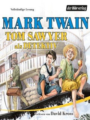 cover image of Tom Sawyer als Detektiv