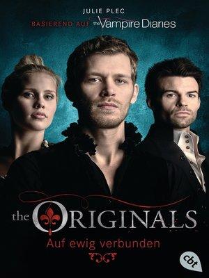 cover image of THE ORIGINALS--Auf ewig verbunden
