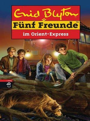 cover image of Fünf Freunde im Orient-Express