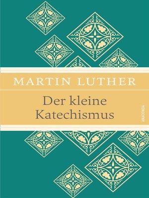 cover image of Der kleine Katechismus (Leinen-Ausgabe mit Banderole)