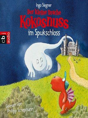 cover image of Der kleine Drache Kokosnuss im Spukschloss