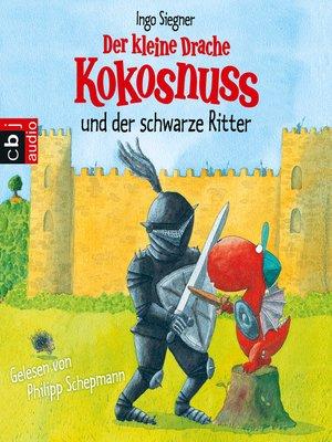 cover image of Der kleine Drache Kokosnuss und der schwarze Ritter