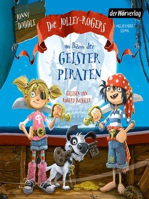 cover image of Die Jolley-Rogers im Bann der Geisterpiraten