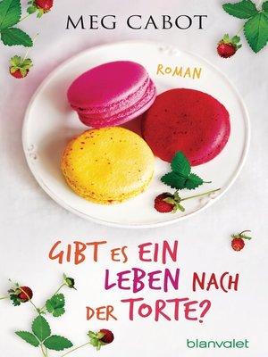 cover image of Gibt es ein Leben nach der Torte?