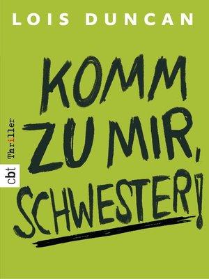 cover image of Komm zu mir, Schwester!