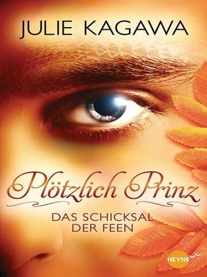 cover image of Plötzlich Prinz--Das Schicksal der Feen
