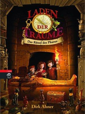 cover image of Laden der Träume--Das Rätsel des Pharao