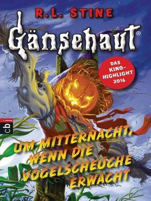 cover image of Gänsehaut--Um Mitternacht, wenn die Vogelscheuche erwacht