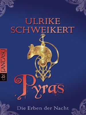 cover image of Die Erben der Nacht--Pyras