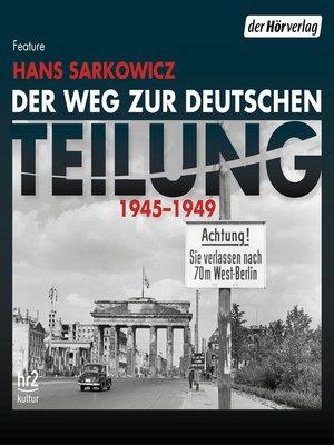 cover image of Der Weg zur deutschen Teilung
