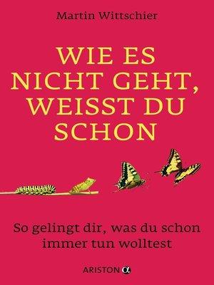 cover image of Wie es nicht geht, weißt du schon
