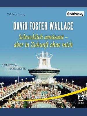 cover image of Schrecklich amüsant--aber in Zukunft ohne mich