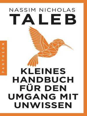 cover image of Kleines Handbuch für den Umgang mit Unwissen