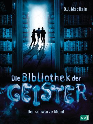 cover image of Die Bibliothek der Geister--Der schwarze Mond