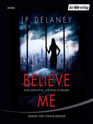 cover image of Believe Me --Spiel Dein Spiel. Ich spiel es besser.