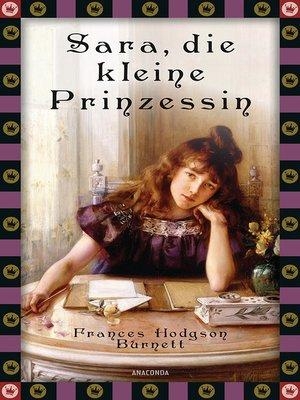 cover image of Frances Hodgson Burnett, Sara, die kleine Prinzessin