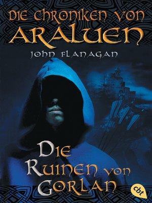 cover image of Die Chroniken von Araluen--Die Ruinen von Gorlan
