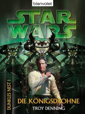 cover image of Star Wars. Dunkles Nest 1. Die Königsdrohne