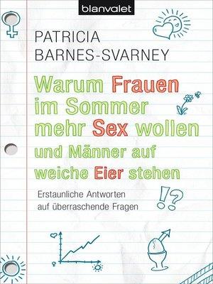 cover image of Warum Frauen im Sommer mehr Sex wollen und Männer auf weiche Eier stehen