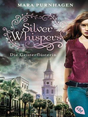 cover image of Silver Whispers--Die Geisterflüsterin