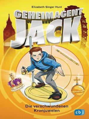 cover image of Geheimagent Jack--Die verschwundenen Kronjuwelen
