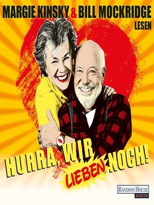 cover image of Hurra, wir lieben noch!