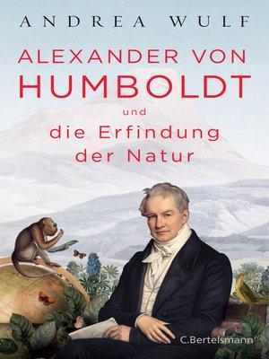 cover image of Alexander von Humboldt und die Erfindung der Natur