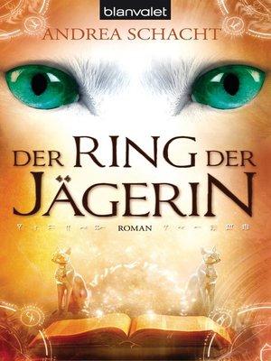 cover image of Der Ring der Jägerin