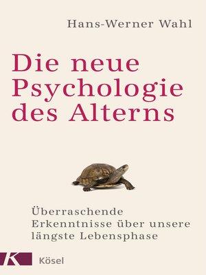 cover image of Die neue Psychologie des Alterns