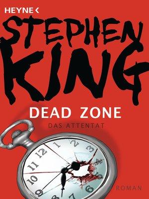 cover image of Dead Zone – Das Attentat
