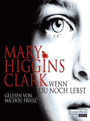cover image of Wenn du noch lebst