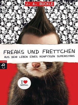 cover image of Freaks und Frettchen. Aus dem Leben eines künftigen Superstars