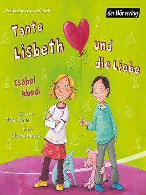 cover image of Tante Lisbeth und die Liebe