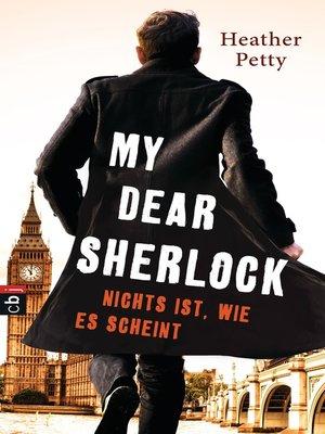 cover image of My Dear Sherlock--Nichts ist, wie es scheint