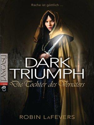 cover image of DARK TRIUMPH--Die Tochter des Verräters