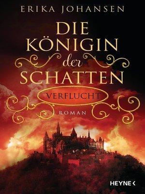 cover image of Die Königin der Schatten--Verflucht
