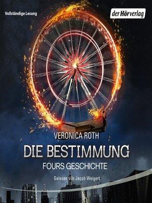 cover image of Die Bestimmung--Fours Geschichte