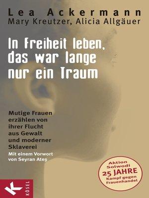 cover image of In Freiheit leben, das war lange nur ein Traum