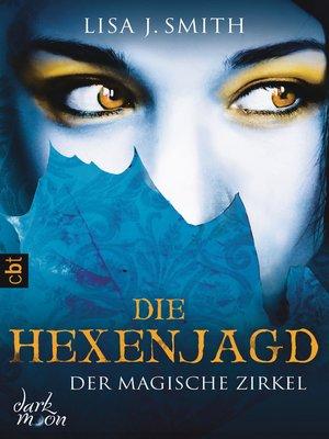 cover image of Der magische Zirkel--Die Hexenjagd