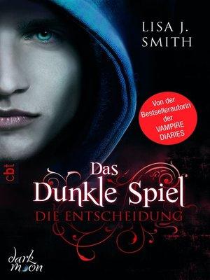 cover image of Das dunkle Spiel--Die Entscheidung