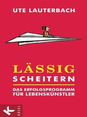 cover image of Lässig scheitern