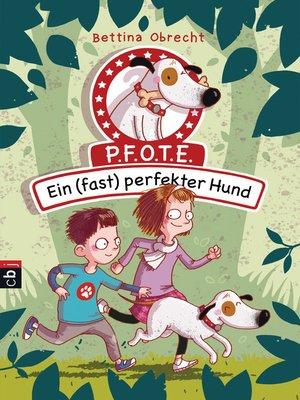 cover image of P.F.O.T.E.--Ein (fast) perfekter Hund