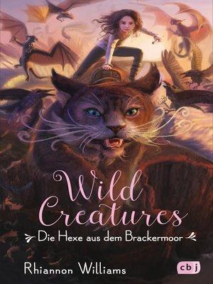 cover image of Wild Creatures --Die Hexe aus dem Brackermoor