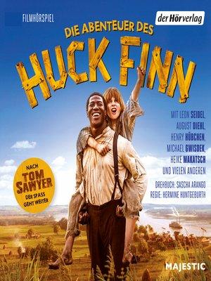 cover image of Die Abenteuer des Huck Finn