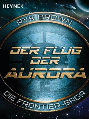 cover image of Der Flug der Aurora – Die Frontier-Saga (1)