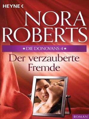 cover image of Die Donovans 4. Der verzauberte Fremde