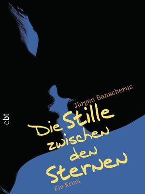 cover image of Die Stille zwischen den Sternen